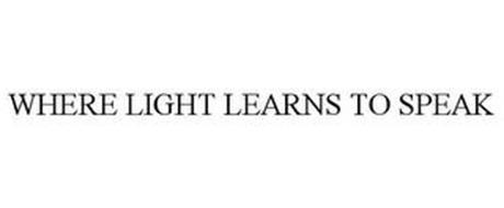 WHERE LIGHT LEARNS TO SPEAK