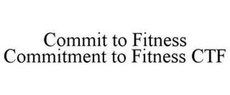 COMMIT TO FITNESS COMMITMENT TO FITNESS CTF