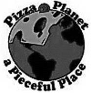 PIZZA PLANET A PIECEFUL PLACE