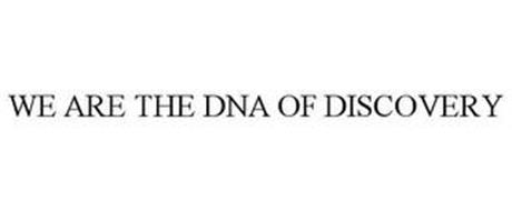 WE ARE THE DNA OF DISCOVERY