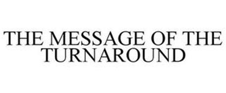 THE MESSAGE OF THE TURNAROUND