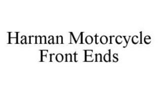 HARMAN MOTORCYCLE FRONT ENDS