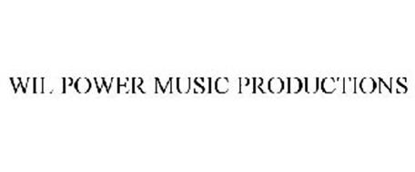 WIL POWER MUSIC PRODUCTIONS