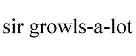 SIR GROWLS-A-LOT