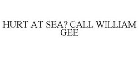 HURT AT SEA? CALL WILLIAM GEE