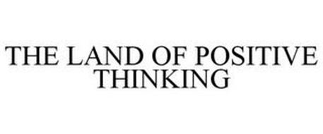 THE LAND OF POSITIVE THINKING
