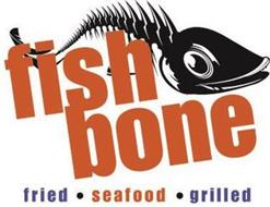 FISHBONE FRIED · SEAFOOD  · GRILLED
