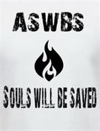 ASWBS SOULS WILL BE SAVED