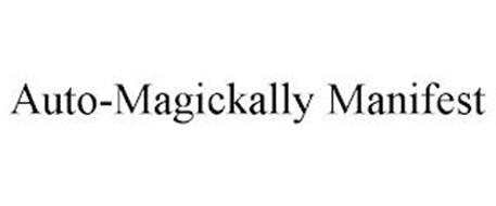 AUTO-MAGICKALLY MANIFEST