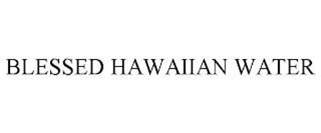BLESSED HAWAIIAN WATER