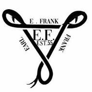 EARL FRANK, E.F. 55,E.FRANK