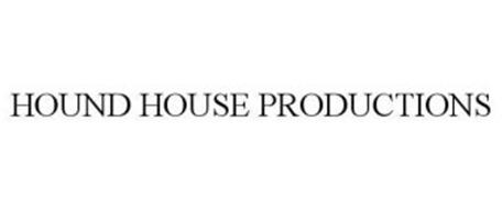 HOUND HOUSE PRODUCTIONS