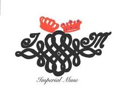 IMPERIAL MUSE I M