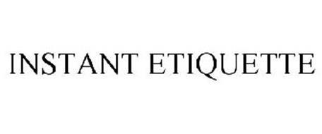 INSTANT ETIQUETTE