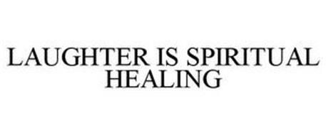LAUGHTER IS SPIRITUAL HEALING
