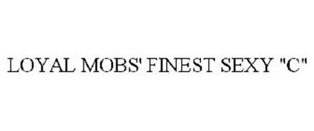 """LOYAL MOBS' FINEST SEXY """"C"""""""