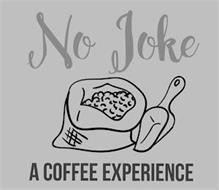NO JOKE A COFFEE EXPERIENCE