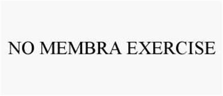 NO MEMBRA EXERCISE
