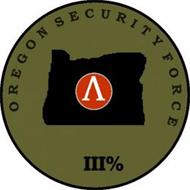 OREGON SECURITY FORCE III%