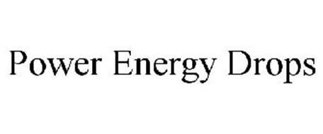 POWER ENERGY DROPS