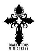 POWER TOOLS MINISTRIES