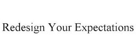 REDESIGN YOUR EXPECTATIONS