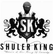 SK SHULER KING THERE'S A NEW KING OF COMEDY