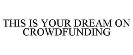 THIS IS YOUR DREAM ON CROWDFUNDING