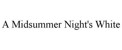 A MIDSUMMER NIGHT'S WHITE