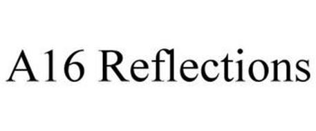 A16 REFLECTIONS