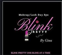 MAKEUP/LASH DAY SPA BLINK PRETTY BY GINA BLINK PRETTY ONE BLINK AT A TIME