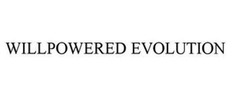 WILLPOWERED EVOLUTION