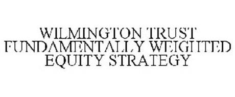 WILMINGTON TRUST FUNDAMENTALLY WEIGHTED EQUITY STRATEGY
