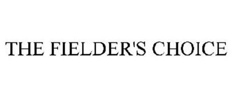 THE FIELDER'S CHOICE