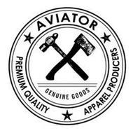 AVIATOR PREMIUM QUALITY APPAREL PRODUCERS GENUINE GOODS