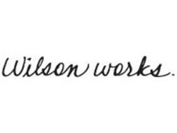 WILSON WORKS.