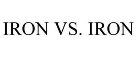 IRON VS. IRON