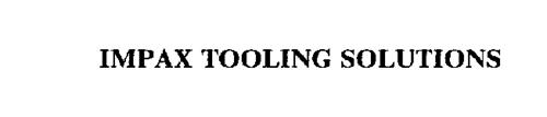 IMPAX TOOLING SOLUTIONS