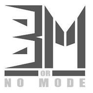 BM OR NO MODE
