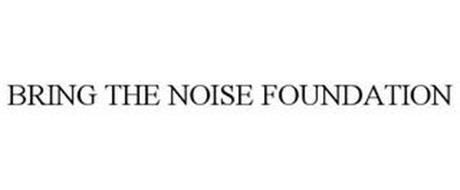BRING THE NOISE FOUNDATION