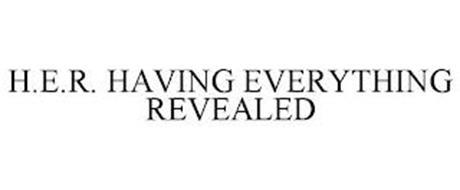 H.E.R. HAVING EVERYTHING REVEALED