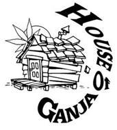 HOUSE OF GANJA