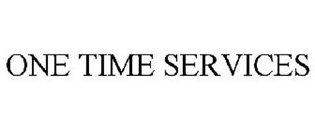 ONE TIME SERVICES