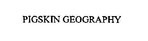 PIGSKIN GEOGRAPHY