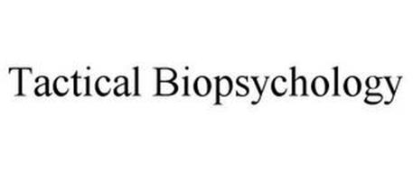 TACTICAL BIOPSYCHOLOGY