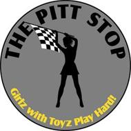 THE PITT STOP GIRLZ WITH TOYZ PLAY HARD!