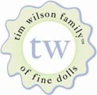 TW TIM WILSON FAMILY OF FINE DOLLS TW