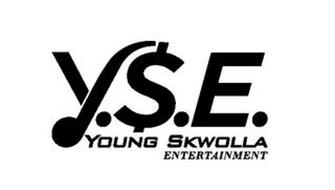 Y.S.E. YOUNG SKWOLLA ENTERTAINMENT