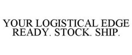 YOUR LOGISTICAL EDGE READY.STOCK.SHIP.