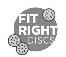 FIT RIGHT DISCS
